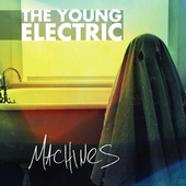 Machines, the newest offering from The Young Electric
